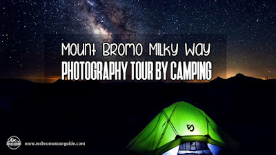 Mount Bromo Milky Way Photography Tour by Camping - Mount Bromo Tour Guide