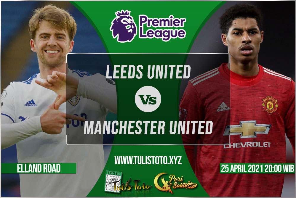 Prediksi Leeds United vs Manchester United 25 April 2021