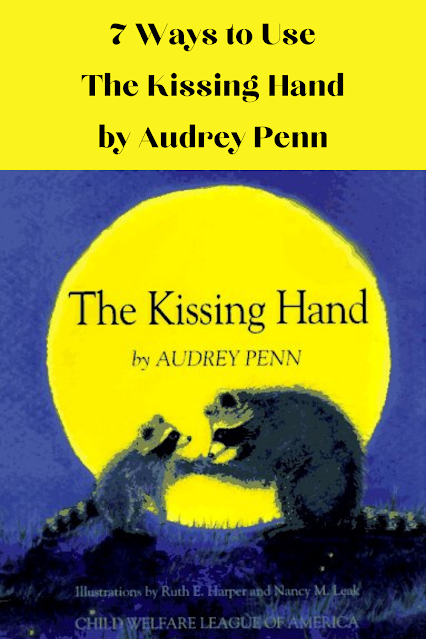 "7 Ways to Use ""The Kissing Hand"" by Audrey Penn"