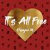 "Dwayne M. - ""It's All Free"""