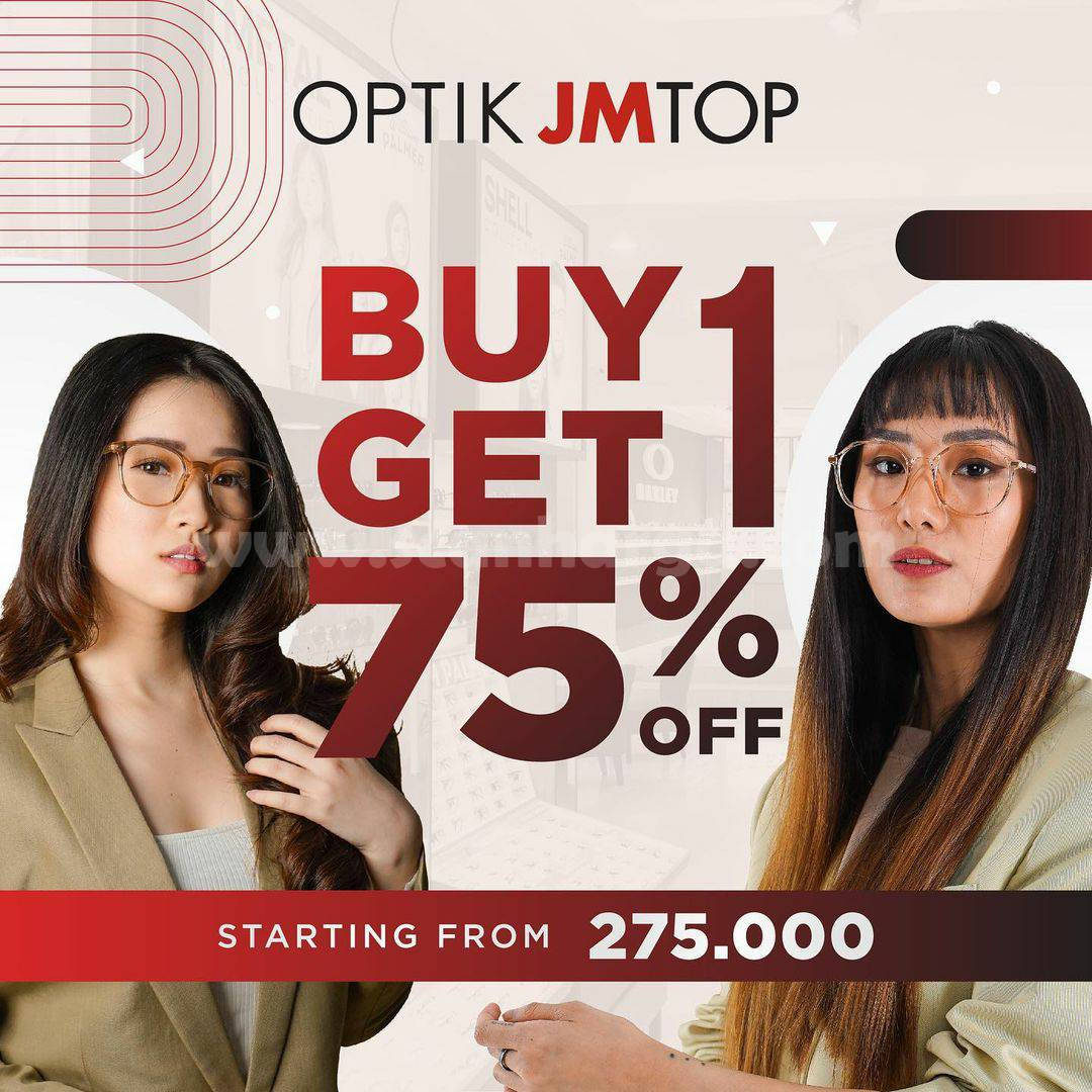OPTIK JM TOP Promo Buy 1 Get 1 Disc. up 75% OFF