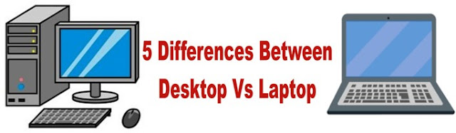 5  Differences Between Desktop and Laptop in Hindi