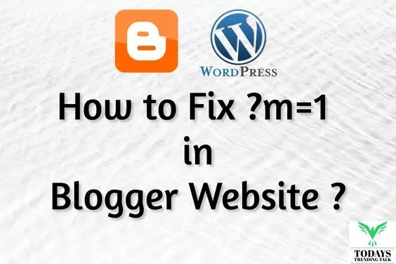 How to Fix ?m=1 error in Blogger ? 5 Easy Steps