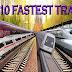 World's 6 Fastest running Trains.