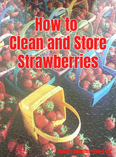 How to Clean and Store Strawberries: When you want to clean them better than just with water and you want them to last longer.