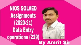 NIOS FREE SOLVED ASSIGNMENTS (2020-21) | DATA ENTRY OPERATIONS (229) | TMA-20-21