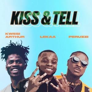 [Mp3] Lekaa Ft. Peruzzi, Kwesi Arthur – Kiss & Tell (Insta Blogs)
