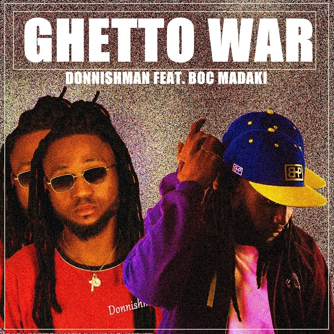 Donnishman Feat. Boc Madaki - Ghetto War