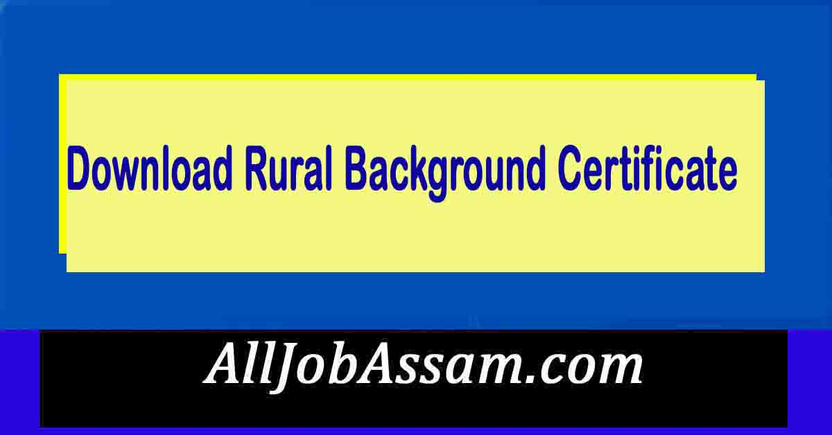 How to make Rural Background certificate in Assam