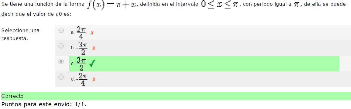 función de la forma , definida en el intervalo , con periodo igual a , de ella se puede decir que el valor