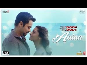 आईना - Aaina - The Body - 2019 - Song Lyrics
