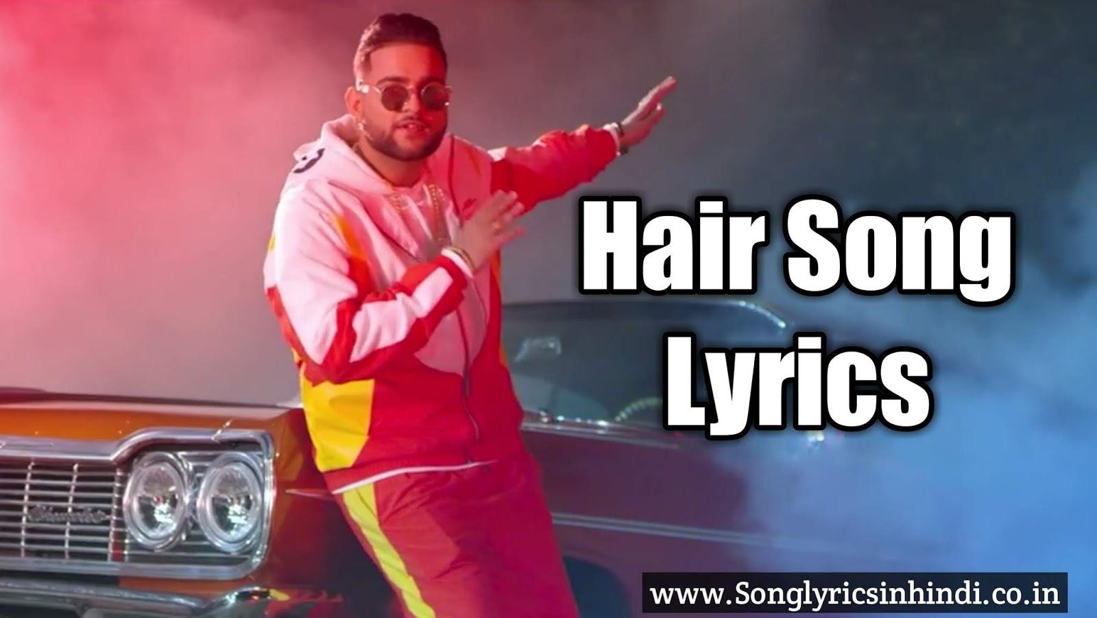 Hair Song Lyrics In Hindi- Karan Aujla