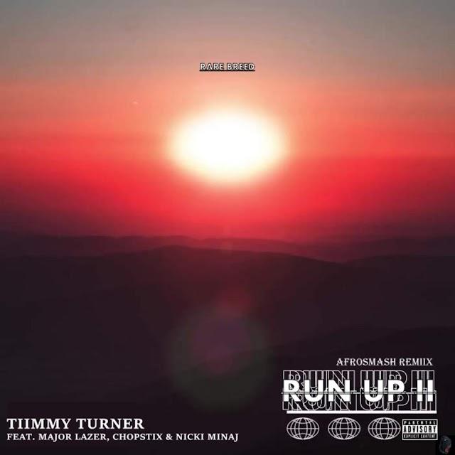 MP3 Download: Tiimmy Turner - Run Up II [AfroSmash Remiix] (feat. Major Lazer, Chopstix & Nicki Minaj)
