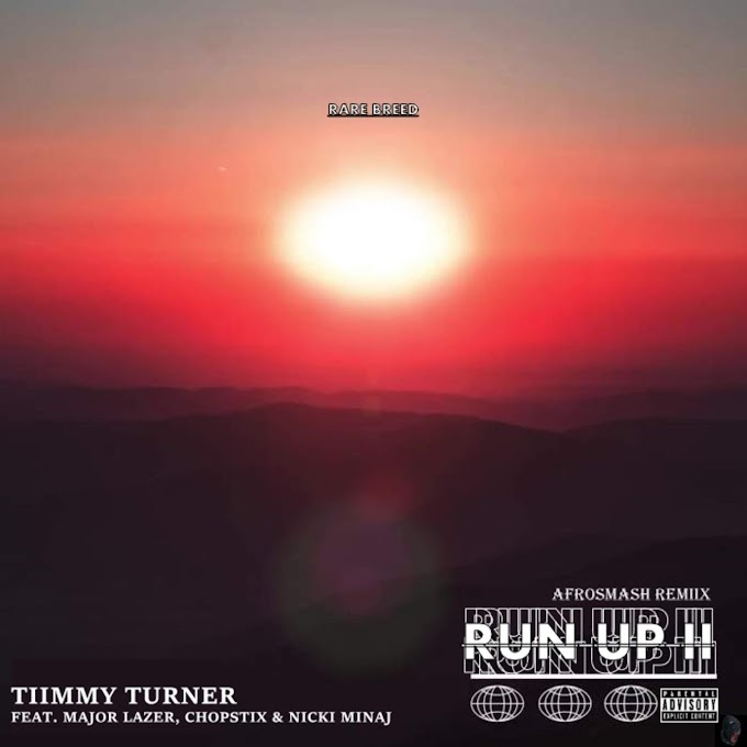 MP3: Tiimmy Turner - Run Up II [AfroSmash Remiix] (feat. Major Lazer, Chopstix & Nicki Minaj)