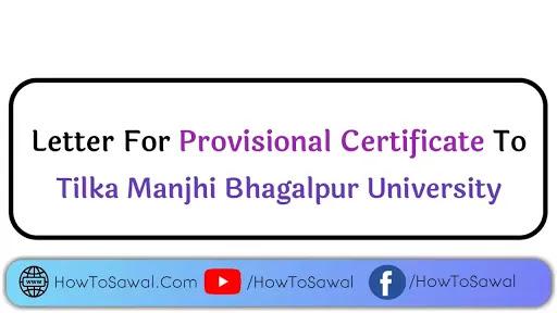 HowToSawal Application Provisional Certificate Letter For Tilka Manjhi Bhagalpur University - Letter For Tilka Manjhi Bhagalpur University
