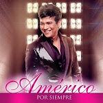 Américo - POR SIEMPRE 2014