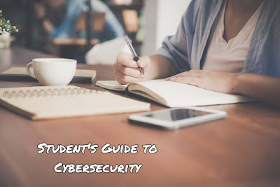 The Student's Guide to Cybersecurity — 9 Top Tips to Prevent Yourself From Hackers