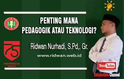 Penting mana Pedagogik atau Teknologi?