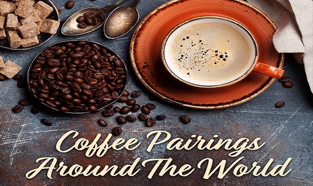 COFFEE PAIRINGS AROUND THE WORLD #INFOGRAPHIC