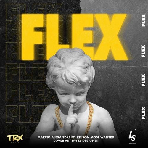 Márcio Alexandre Feat. Kelson Most Wanted - Flex