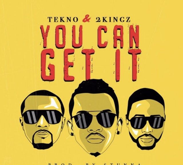 Tekno _ 2Kingz - You Can Get It (Afro Beat)