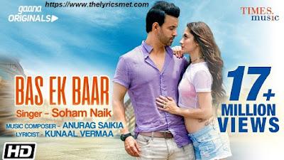 Bas Ek Baar Song Lyrics | Soham Naik | Anurag Saikia | Latest Hindi Songs
