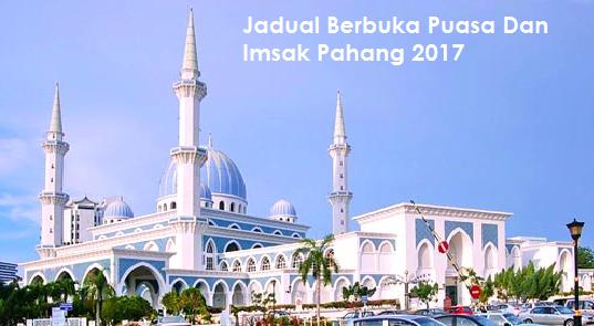 Jadual waktu Berbuka Puasa Dan Imsak Pahang 2017