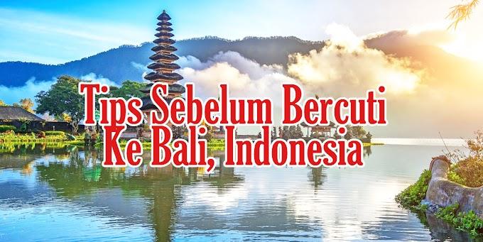 3 Tips Persediaan Ke Bali Indonesia