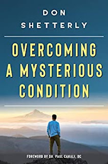 Overcoming A Mysterious Condition - Self Help book by Don Shetterly