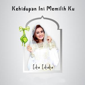 Lirik Lagu Kehidupan Ini Memilihku - Cita Citata dari album single terbaru, download album dan video mp3 terbaru 2018 gratis