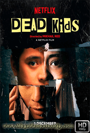 Dead Kids [1080p] [Latino-Filipino] [MEGA]
