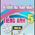 ĐỀ KIỂM TRA THAM KHẢO MÔN TIẾNG ANH 5 | File word | CÓ AUDIO