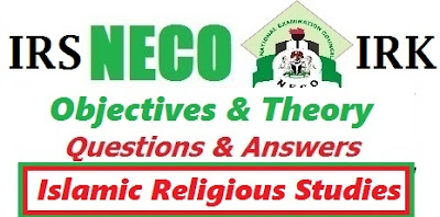 NECO Islamic Religious Studies Obj & Essay 2017 (IRS/IRK) Answers & Questions Expo