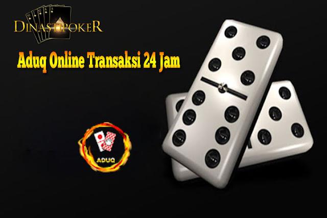 Situs AduQ Online Transaksi 24 Jam Online