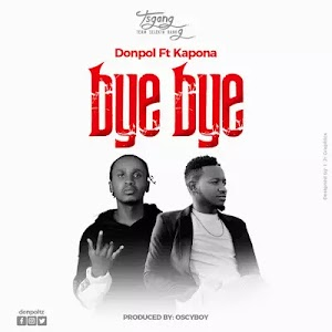 Download Audio | Don Pol ft Kapona - Bye Bye