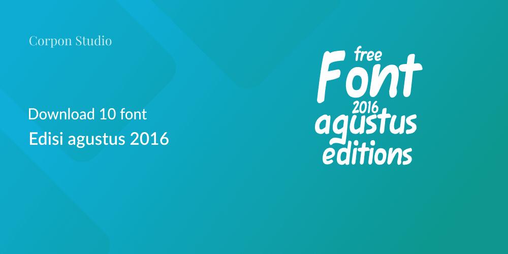 Download Font Gratis Terbaru Agustus 2016