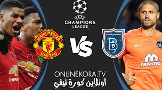 مشاهدة مباراة مانشستر يونايتد وإسطنبول باشاكشهير بث مباشر اليوم 04-11-2020 في دوري أبطال أوروبا