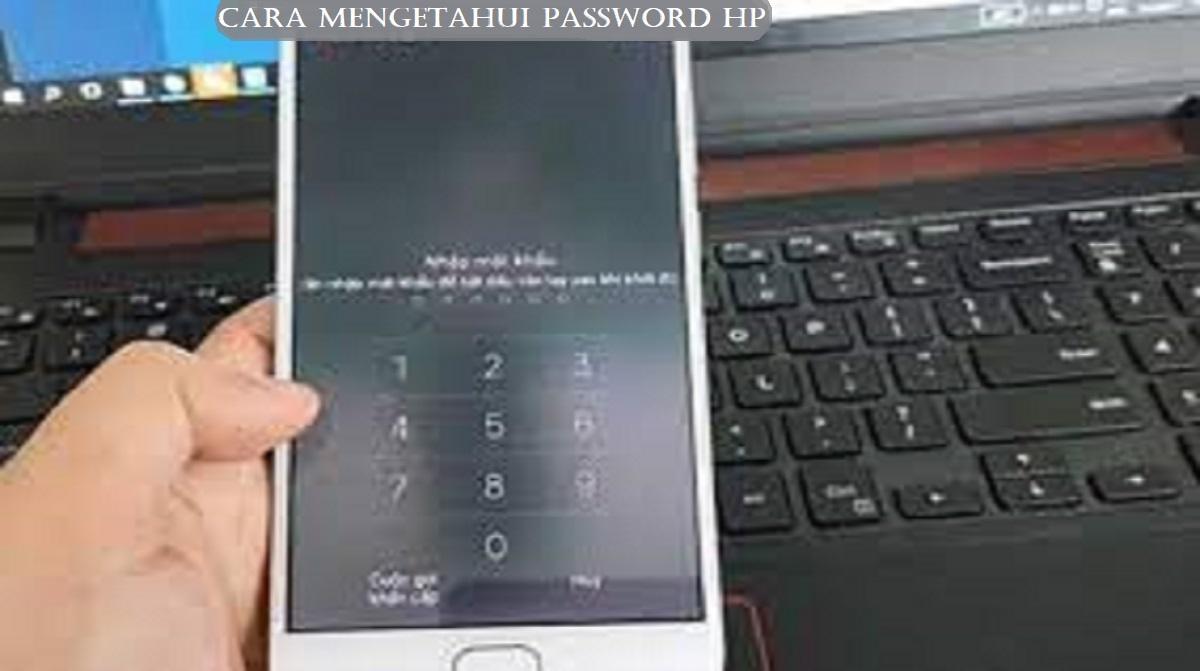 Cara Mengetahui Password HP