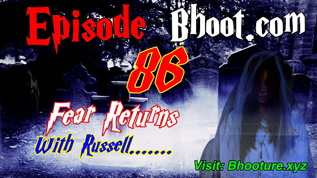 Bhoot.Com by Rj Russell Episode 86 - 01 October , 2021 (01-10-2021) Download