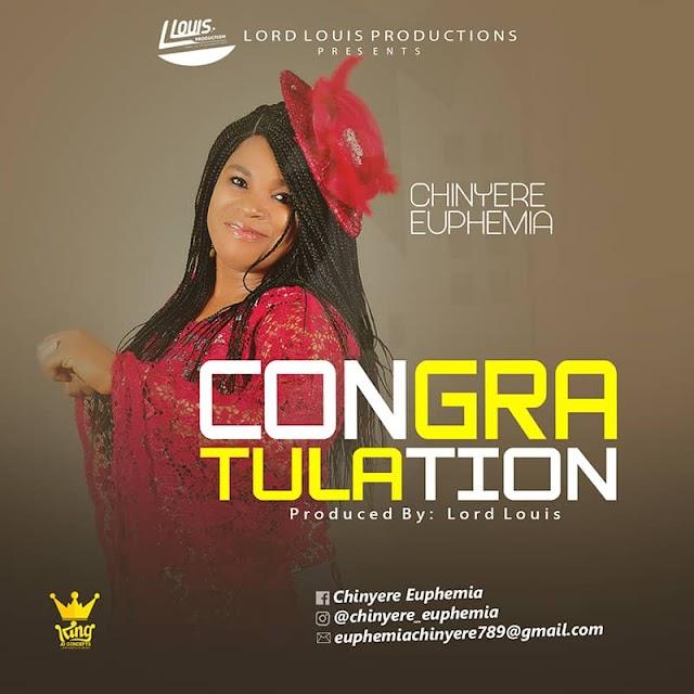 Music: Congratulation – Chinyere Euphemia