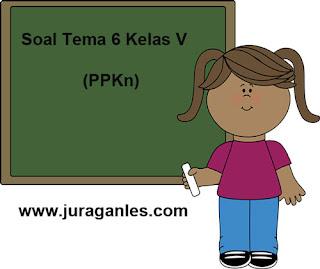 Soal Tematik Kelas 5 Tema 6 Mapel PPKn dan Kunci Jawaban