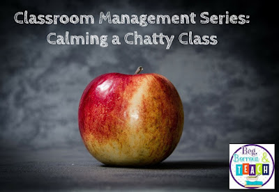 Classroom Management Series: Strategies for a Chatty Class