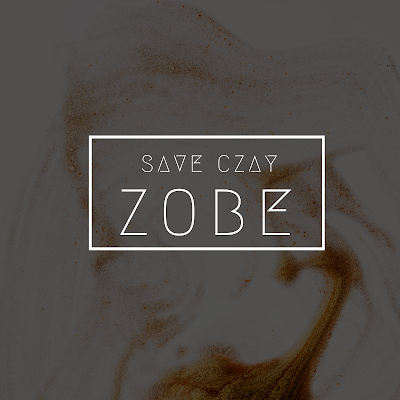 MUSIC: Save Czay - Zobe