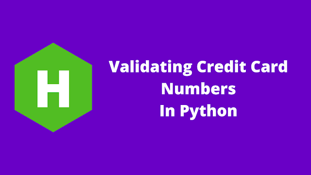 HackerRank Validating Credit Card Numbers in python problem solution