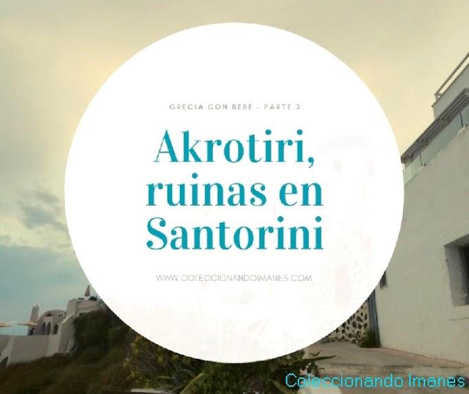 Grecia con bebé 3 - Akrotiri, ruinas en Santorini