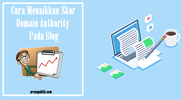 Menaikkan Skor Domain Authority Pada Blog