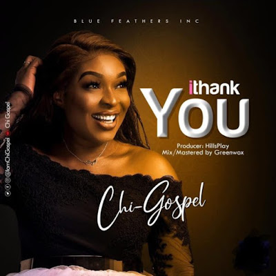 Chi Gospel - I Thank You Lyrics & Audio
