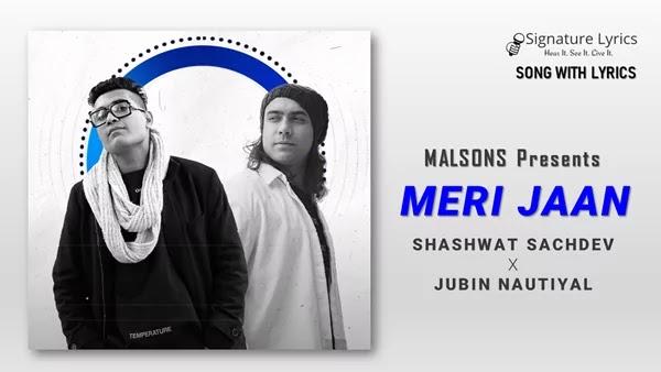 Meri Jaan Lyrics - Jubin Nautiyal x Sashwat Sachdev