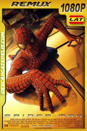 El hombre araña (2002) Remux 1080p Latino – Ingles