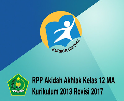 RPP Akidah Akhlak Kelas 12 MA Kurikulum 2013 Revisi 2017
